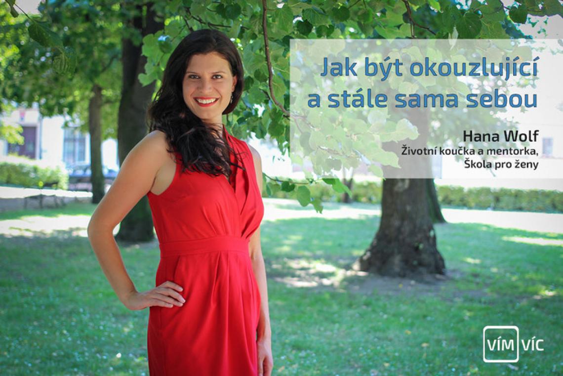S ženami s nízkým sebevědomím se setkávám denně – Hana Wolf, koučka ve Škole pro ženy