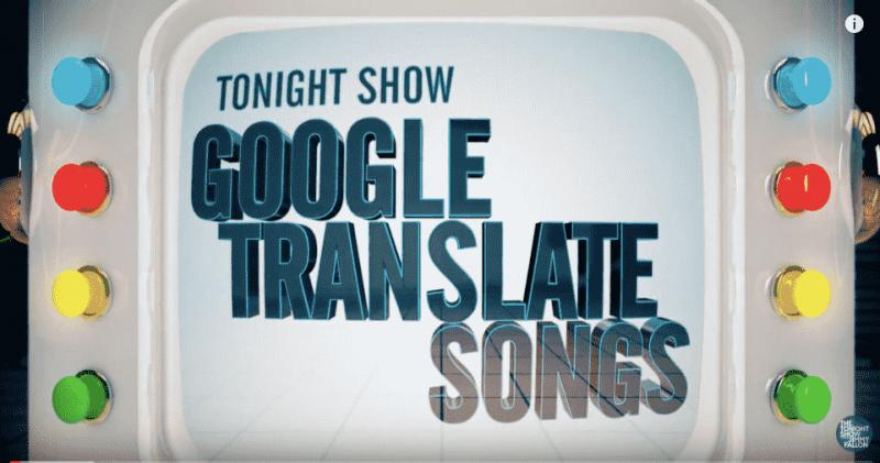 Google translate songs - Jimmy Fallon Tonight show